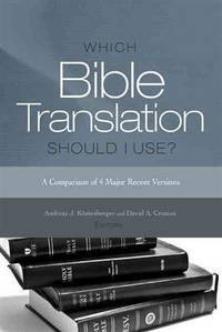 Which Bible Translation Should I Use?: A Comparison of 4 Major Recent Versions