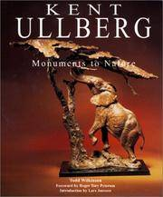 Kent Ullberg : Monuments to Nature