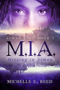 M.I.A. (Missing. In. Atman.) (Atman City) (Volume 2)