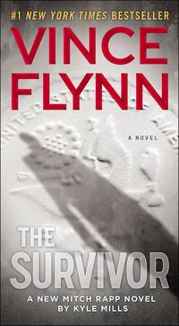 The Survivor (Vince Flynn's Mitch Rapp #12) by  Kyle Mills - Paperback - 2016 - from Travelin' Storyseller and Biblio.com