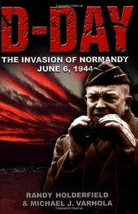 D-Day  The Invasion of Normandy, June 6, 1944