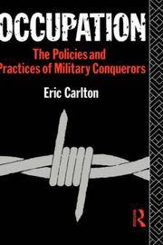 Occupation : The Policies and Practices of Military Conquerors
