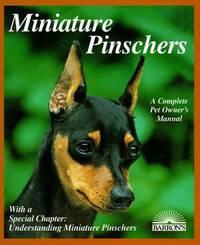 Miniature Pinschers: A Complete Pet Owner's Manual