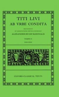 Ab Urbe Condita: Volume V: Books XXXI-XXXV (Oxford Classical Texts)