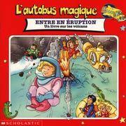 L\'Autobus Magique: Entre En Eruption