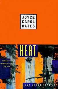Heat and Other Stories by  Joyce Carol Oates - Paperback - Reprint - 1992 - from Novel Ideas Books (SKU: 120777)