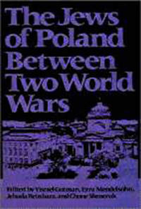The Jews of Poland Between Two World Wars by  Editors  et al. - First Edition /First Printing - 1989 - from art longwood books (SKU: 18590)