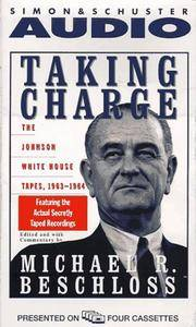 image of Taking Charge: The Johnson White House Tapes 1963 1964