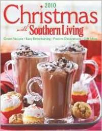 Christmas with Southern Living 2010: by Editors of Southern Living Magazine