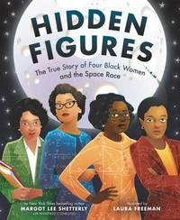 Hidden Figures: The True Story of Four B by  Margot Lee Shetterly - Hardcover - 2018 - from New Story Community Books (SKU: 9780062742469)