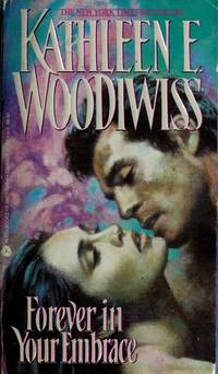 Forever in Your Embrace by  Kathleen E Woodiwiss - Paperback - 1993 - from Nerman's Books and Collectibles and Biblio.com