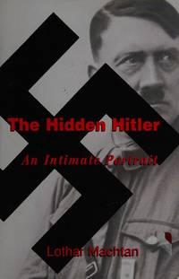 The Hidden Hitler: An Intimate Portrait