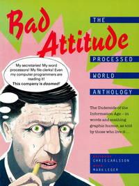 BAD ATTITUDE: THE PROCESSED WORLD ANTHOLOGY