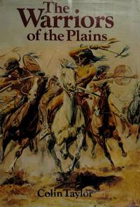 The Warriors of the Plains by Taylor, Colin - 1975