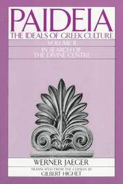 image of Paideia: The Ideals of Greek Culture: II. In Search of the Divine Centre