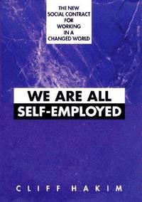 We Are All Self-Employed : The New Social Contract for Working in a Changed World