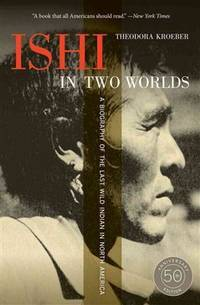 image of Ishi in Two Worlds, 50th Anniversary Edition