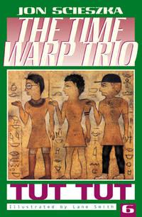 Tut, Tut #6 (Time Warp Trio)