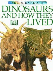 DINOSAURS AND HOW THEY LIVED (See & Explore Library)