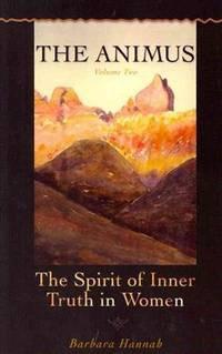 ANIMUS (THE), VOL.2: The Spirit Of Inner Truth In Women