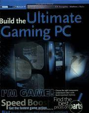 Build the Ultimate Gaming PC: Monster Gaming Machine: Monster Gaming Machine (ExtremeTech)