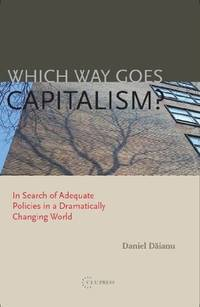 Which way goes capitalism?; in search of adequate policies in a dramatically changing world.