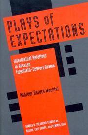 Plays of Expectations: Intertextual Relations in Russian Twentieth-Century Drama (Donald W....