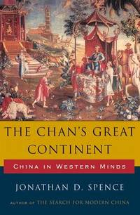 The Chan's Great Continent, China In Western Minds