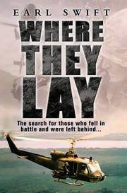 WHERE THEY LAY: THE SEARCH FOR THOSE WHO FELL IN BATTLE AND WERE LEFT BEHIND