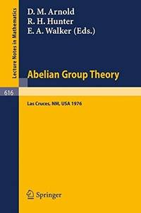 Abelian Group Theory: Proceedings of the 2nd New Mexico State University Conference, held at...