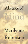image of Absence of Mind: The Dispelling of Inwardness from the Modern Myth of the Self (The Terry Lectures Series)