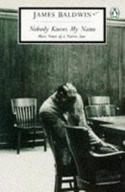 Nobody Knows My Name: More Notes of a Native Son (Penguin Twentieth Century Classics)