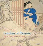 GARDENS OF PLEASURE: EROTICISM AND ART IN CHINA - WORKS FROM THE BERTHOLET COLLECTION