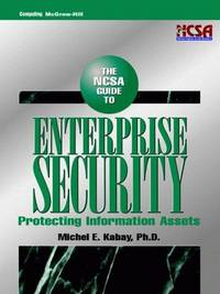 NCSA Guide to Enterprise Security: Protecting Information Assets (McGraw-Hill Computer...