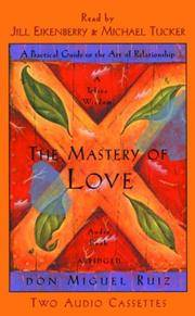 image of The Mastery of Love: A Practical Guide to the Art of Relationships