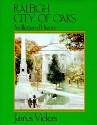 Raleigh, City of Oaks: An Illustrated History