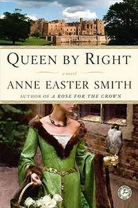 Queen By Right: A Novel [Paperback] Smith, Anne Easter