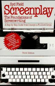 image of Screenplay: The Foundations of Screenwriting; A step-by-step guide from concept to finished script