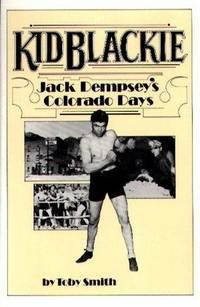 Kid Blackie: Jack Dempsey's Colorado Days
