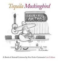 Tequila Mockingbird: A Book of Animal Cartoons