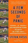 image of A Few Seconds of Panic: A Sportswriter Plays in the NFL