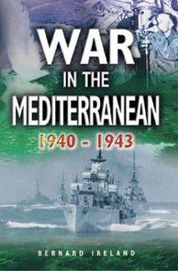 THE WAR IN THE MEDITERRANEAN 1940-1943
