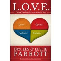 L. O. V. E.: Putting Your Love Styles to Work for You [Paperback] Les Parrott and Leslie Parrott