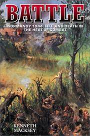 BATTLE - Normandy 1944 : Life and Death in the Heat of Combat