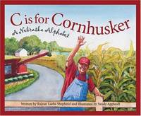 C is for Cornhusker: A Nebraska Alphabet (Discover America State by State)