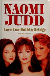 Naomi Judd: Love Can Build a Bridge