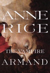 The Vampire Armand : The Vampire Chronicles (Rice, Anne, Vampire Chronicles) by  Anne Rice - Hardcover - from St. Vinnie's Charitable Books (SKU: 2CC-04-0716)