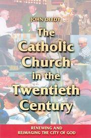 The Catholic Church in the Twentieth Century:  Renewing and Reimaging the City of God by  John (editor) Deedy - Paperback - First - 2004 - from Charity Bookstall and Biblio.co.uk