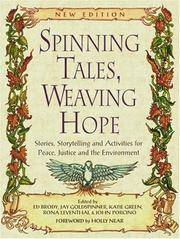 Spinning Tales, Weaving Hope,   Stories, Storytelling, and Activities for  Peace, Justice and the Environment