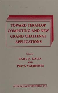 Toward Teraflop Computing and New Grand Challenge Applications: February 10-12, 1994 Louisiana State University… by  Priya Rajiv ; Vashishta  - Hardcover  - 1995  - from Doss-Haus Books (SKU: 006240)